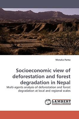 Socioeconomic View of Deforestation and Forest Degradation in Nepal  N/A 9783838304908 Front Cover