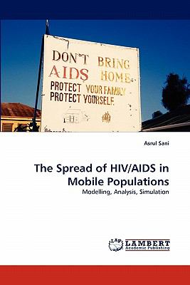 Spread of Hiv/Aids in Mobile Populations N/A 9783838362908 Front Cover