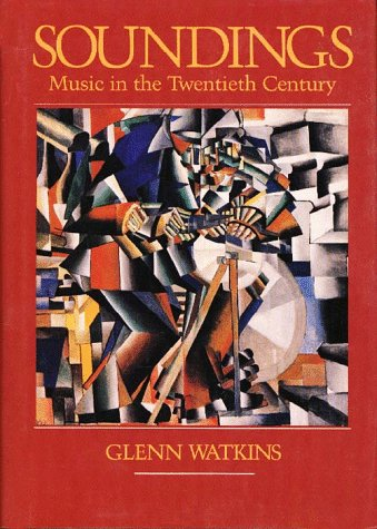 Soundings Music in the Twentieth Century  1995 9780028732909 Front Cover