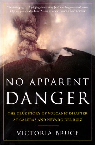 No Apparent Danger The True Story of Volcanic Disaster at Galeras and Nevado Del Ruiz  2002 9780060958909 Front Cover