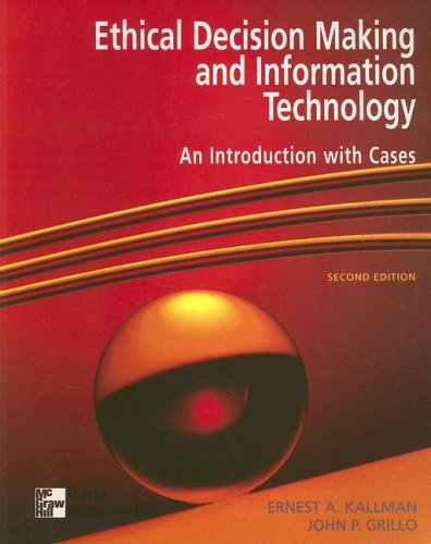 Ethical Decision Making and Information Technology An Introduction with Cases 2nd 1996 (Revised) edition cover