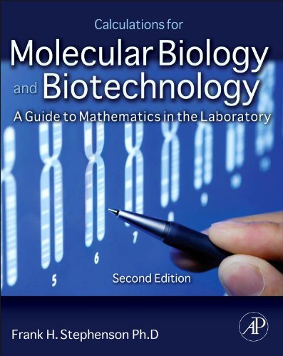 Calculations for Molecular Biology and Biotechnology A Guide to Mathematics in the Laboratory 2e 2nd 2010 edition cover