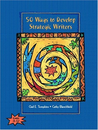 50 Ways to Develop Strategic Writers   2005 9780131197909 Front Cover