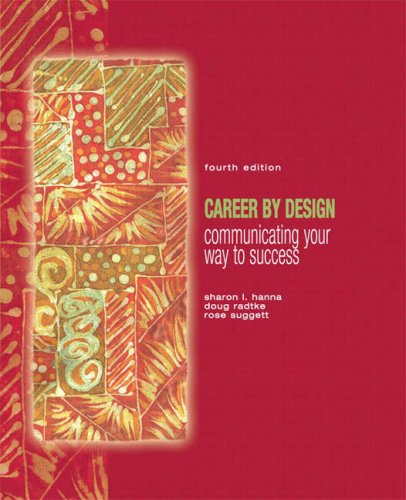 Career by Design Communicating Your Way to Success 4th 2009 9780132330909 Front Cover