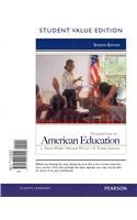 Foundations of American Education, Student Value Edition  7th 2013 edition cover