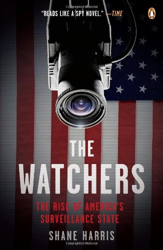 Watchers The Rise of America's Surveillance State  2011 edition cover