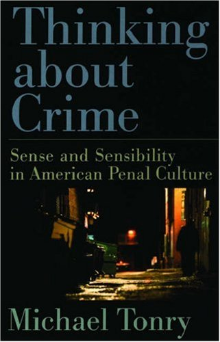 Thinking about Crime Sense and Sensibility in American Penal Culture  2004 edition cover