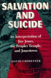 Salvation and Suicide An Interpretation of Jim Jones, the Peoples Temple, and Jonestown Reprint  9780253206909 Front Cover