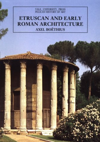 Etruscan and Early Roman Architecture  2nd 1994 (Reprint) 9780300052909 Front Cover