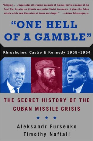 """""""One Hell of a Gamble"""" Khruschev, Castro and Kennedy, 1958-1964  1997 edition cover"""