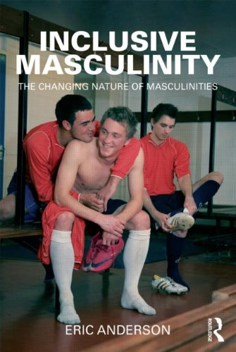 Inclusive Masculinity The Changing Nature of Masculinities  2011 edition cover