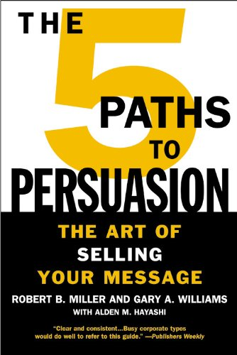 5 Paths to Persuasion The Art of Selling Your Message  2005 edition cover