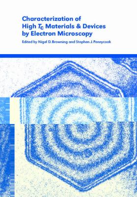 Characterization of High Tc Materials and Devices by Electron Microscopy   2000 9780521554909 Front Cover
