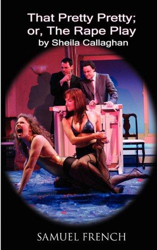 That Pretty Pretty; or, the Rape Play   2009 edition cover