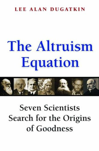 Altruism Equation Seven Scientists Search for the Origins of Goodness  2007 edition cover