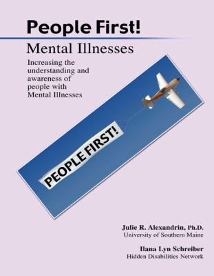 People First! Mental Illnesses Increasing the Understanding and Awareness of People with Mental Illnesses Revised  9780757568909 Front Cover