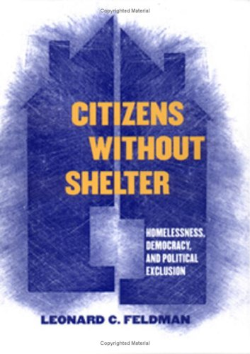 Citizens Without Shelter Homelessness, Democracy, and Political Exclusion Annotated edition cover
