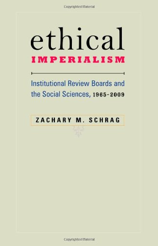 Ethical Imperialism Institutional Review Boards and the Social Sciences, 1965-2009  2010 edition cover