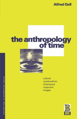 Anthropology of Time Cultural Constructions of Temporal Maps and Images  1992 edition cover