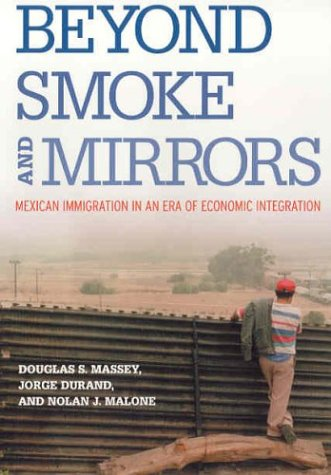 Beyond Smoke and Mirrors Mexican Immigration in an Era of Economic Integration N/A edition cover