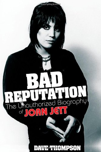 Bad Reputation The Unauthorized Biography of Joan Jett  2011 9780879309909 Front Cover