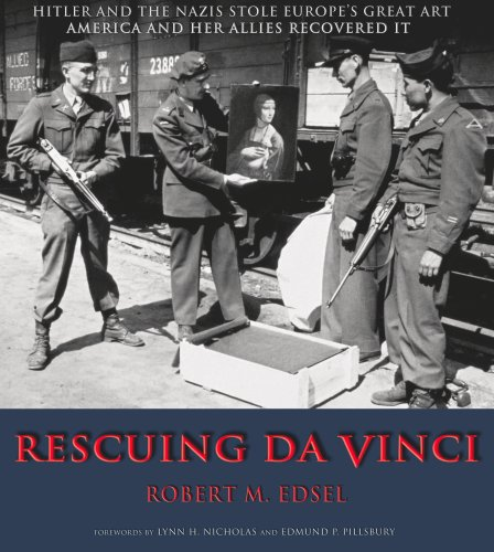 Rescuing DaVinci Hitler and the Nazis Stole Europe's Great Art - America and Her Allies Recovered It N/A edition cover