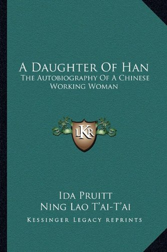 Daughter of Han The Autobiography of A Chinese Working Woman N/A 9781163186909 Front Cover