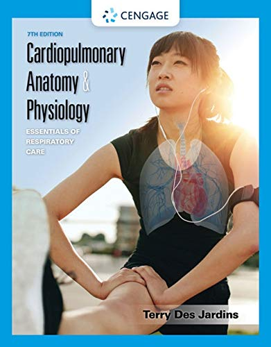 Cardiopulmonary Anatomy & Physiology: Essentials of Respiratory Care  2019 9781337794909 Front Cover