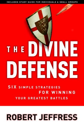 Divine Defense Six Simple Strategies for Winning Your Greatest Battles  2006 edition cover