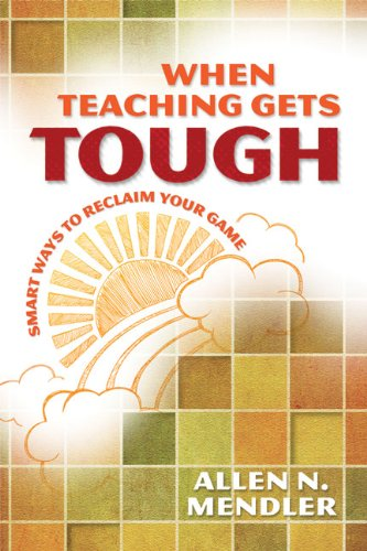 When Teaching Gets Tough Smart Ways to Reclaim Your Game  2012 edition cover