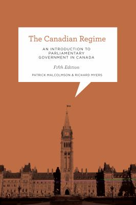 Canadian Regime An Introduction to Parliamentary Government in Canada, Fifth Edition 5th 2012 (Revised) edition cover