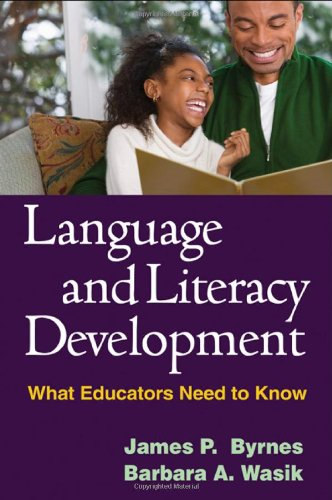 Language and Literacy Development What Educators Need to Know  2009 9781593859909 Front Cover
