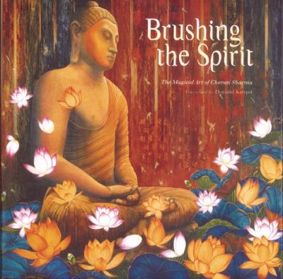 Brushing the Spirit The Magical Art of Charan Sharma  2006 9781932771909 Front Cover