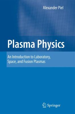 Plasma Physics An Introduction to Laboratory, Space, and Fusion Plasmas  2010 edition cover