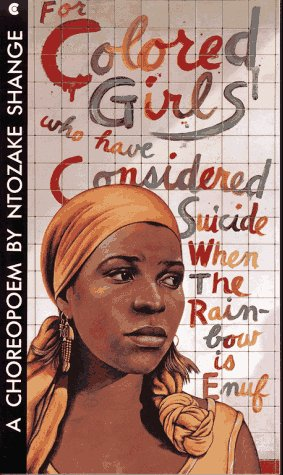 For Colored Girls Who Have Considered Suicide, When the Rainbow Is Enuf  N/A edition cover