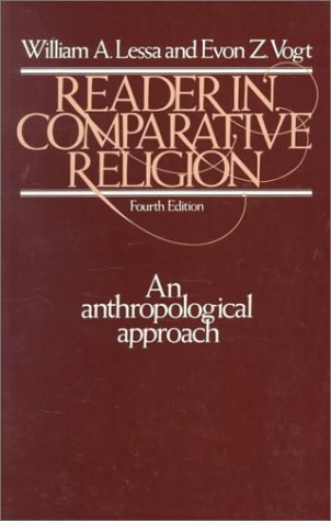 Reader in Comparative Religion An Anthropological Approach 4th 1979 (Revised) edition cover