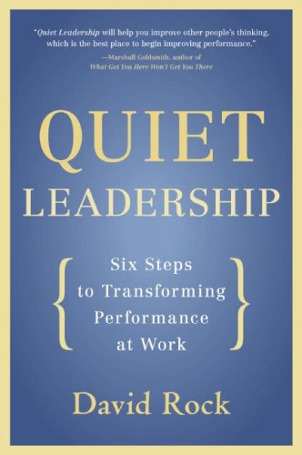 Quiet Leadership Six Steps to Transforming Performance at Work  2007 edition cover