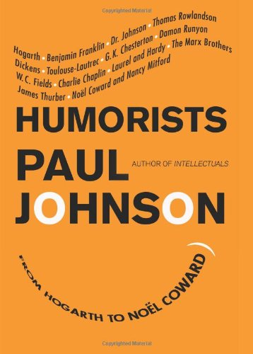 Humorists From Hogarth to Noel Coward  2010 9780061825910 Front Cover