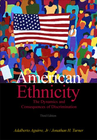 American Ethnicity The Dynamics and Consequences of Discrimination 3rd 2001 (Revised) edition cover