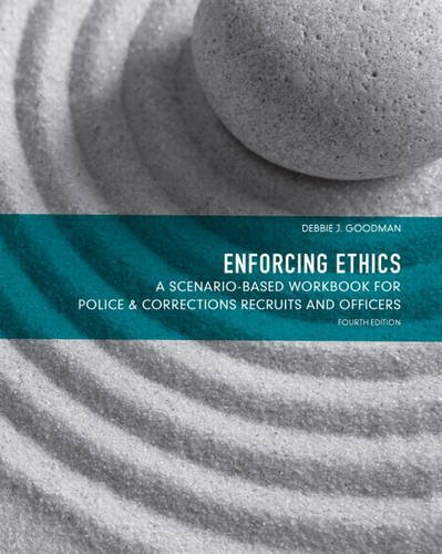 Enforcing Ethics A Scenario-Based Workbook for Police and Corrections Recruits and Officers 4th 2013 edition cover