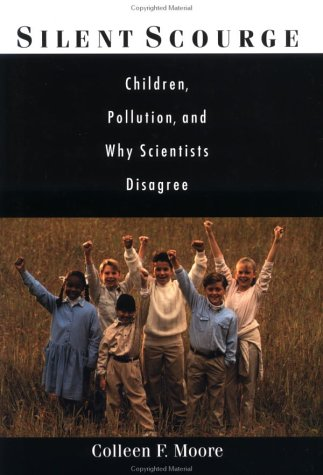 Silent Scourge Children, Pollution, and Why Scientists Disagree  2003 edition cover