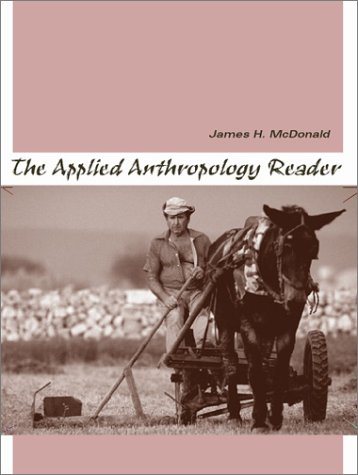 Applied Anthropology Reader   2002 edition cover