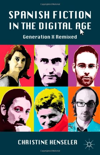 Spanish Fiction in the Digital Age Generation X Remixed  2011 9780230102910 Front Cover