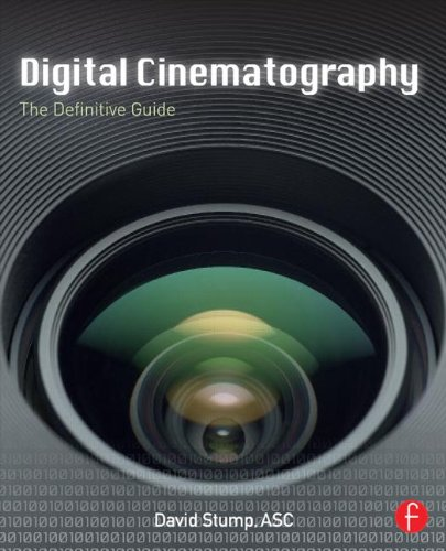 Digital Cinematography Fundamentals, Tools, Techniques, and Workflows  2014 edition cover