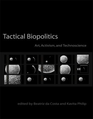 Tactical Biopolitics Art, Activism, and Technoscience  2010 edition cover
