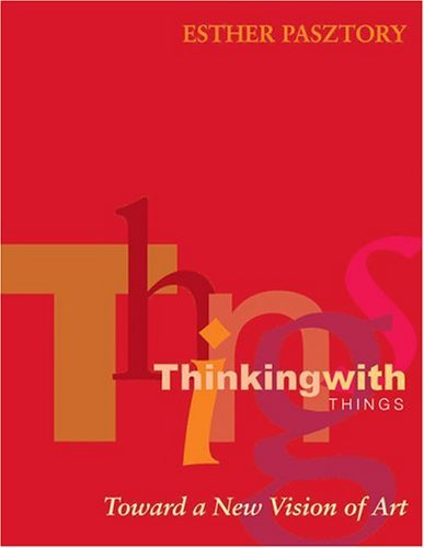 Thinking with Things Toward a New Vision of Art  2005 edition cover