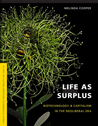 Life as Surplus Biotechnology and Capitalism in the Neoliberal Era  2007 edition cover