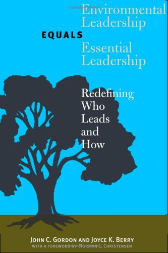 Environmental Leadership Equals Essential Leadership Redefining Who Leads and How  2006 9780300108910 Front Cover