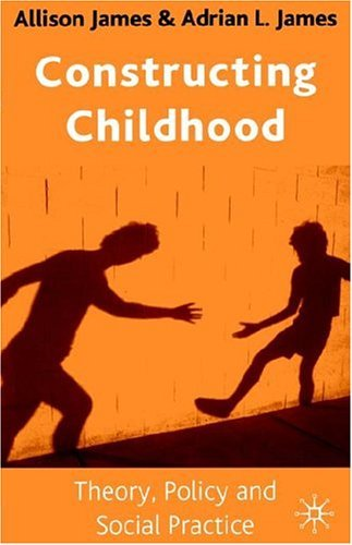 Constructing Childhood Theory, Policy and Social Practice  2004 9780333948910 Front Cover