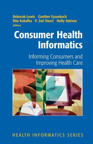 Consumer Health Informatics Informing Consumers and Improving Health Care  2005 edition cover